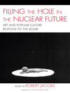 Filling the Hole in the Nuclear Future (eBook): Art and Popular Culture Respond to the Bomb